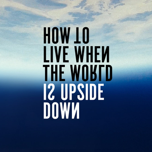 Thumb_how_to_live_when_the_world_is_upside_down_square